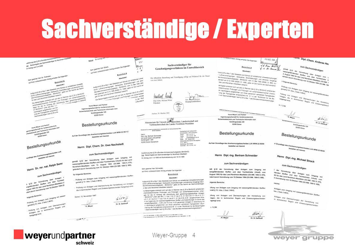 Weyer-Gruppe 4 Sachverständige / Experten