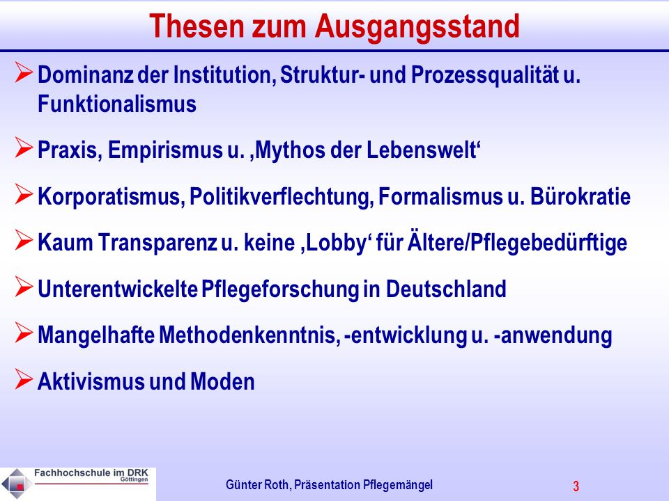 3 Günter Roth, Präsentation Pflegemängel Thesen zum Ausgangsstand Dominanz der Institution, Struktur- und Prozessqualität u.