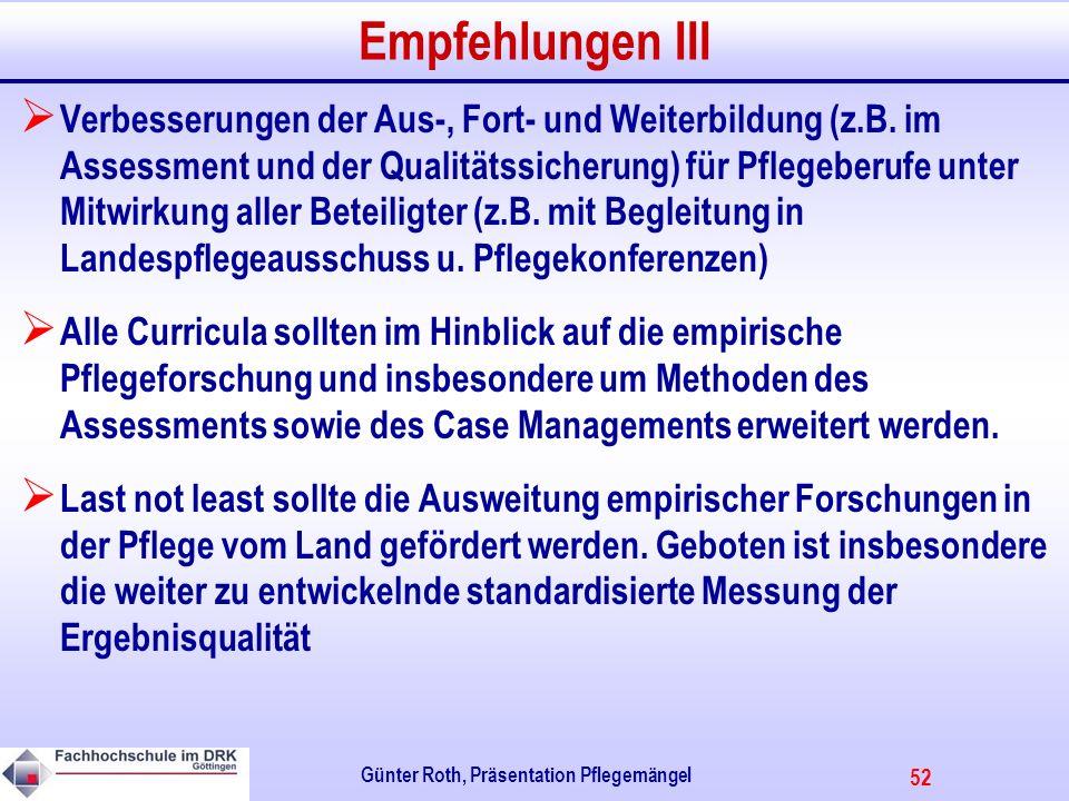 52 Günter Roth, Präsentation Pflegemängel Empfehlungen III Verbesserungen der Aus-, Fort- und Weiterbildung (z.B.
