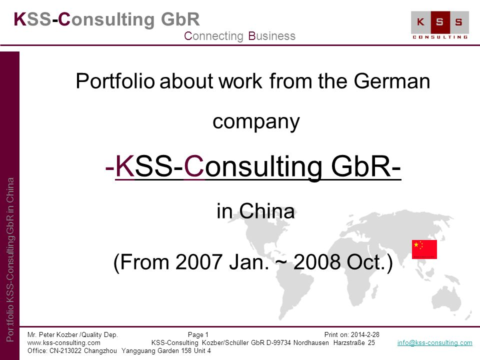 KSS-Consulting GbR Portfolio about work from the German company -KSS-Consulting GbR- in China (From 2007 Jan. ~ 2008 Oct.) Mr. Peter Kozber /Quality D