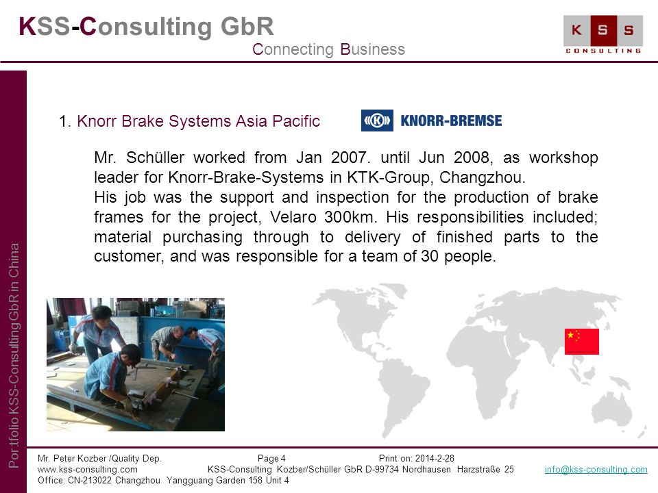 KSS-Consulting GbR Mr. Peter Kozber /Quality Dep. Page 4 Print on: 2014-2-28 www.kss-consulting.com KSS-Consulting Kozber/Schüller GbR D-99734 Nordhau