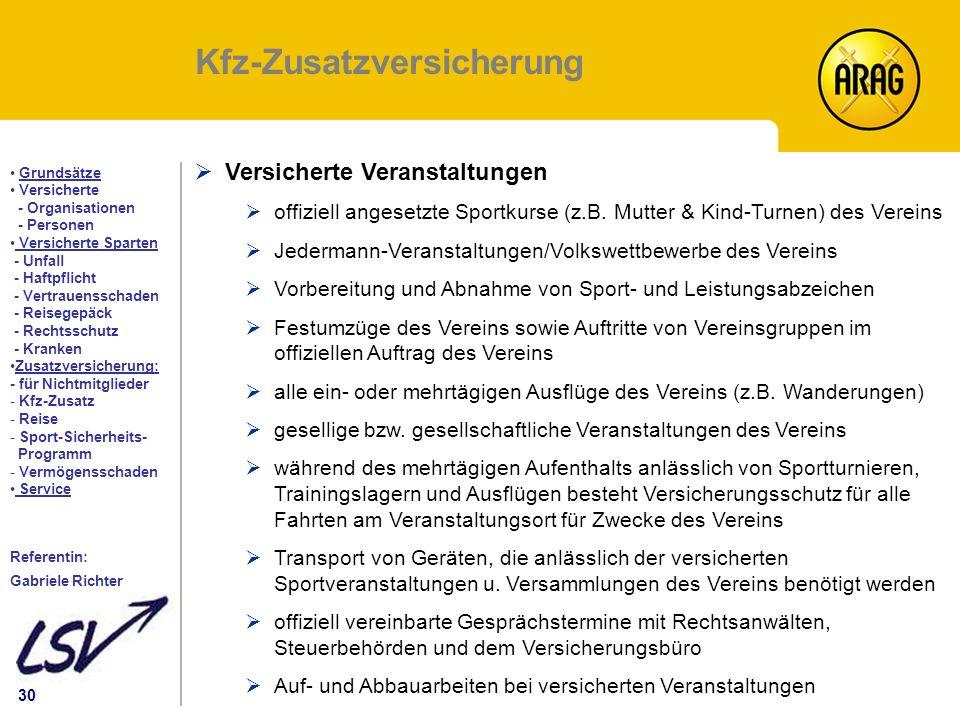 30 Inhalt Grundsätze Versicherte - Organisationen - Personen Versicherte Sparten - Unfall - Haftpflicht - Vertrauensschaden - Reisegepäck - Rechtsschu