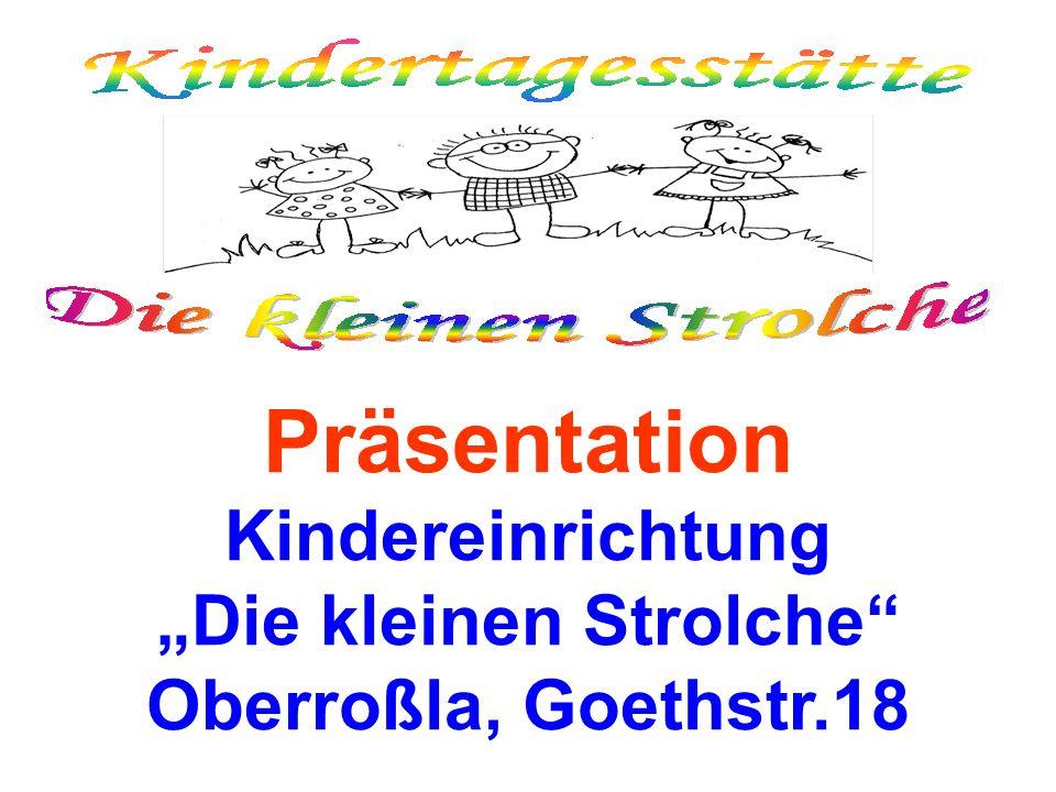 Präsentation Kindereinrichtung Die kleinen Strolche Oberroßla, Goethstr.18