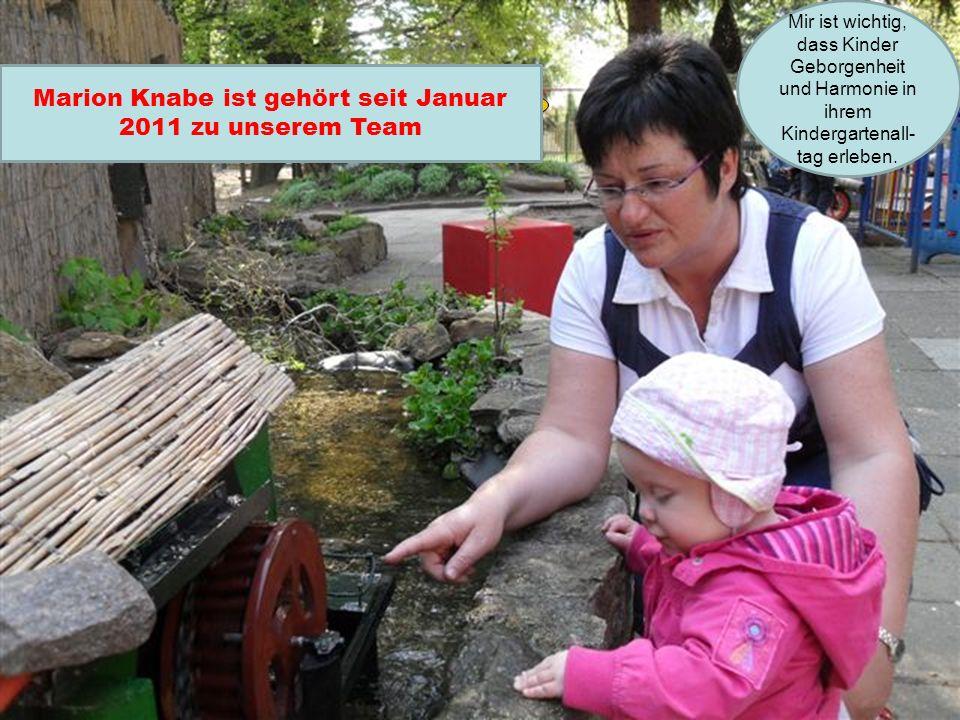 Dicker gelber Kreis Marion Knabe ist gehört seit Januar 2011 zu unserem Team Mir ist wichtig, dass Kinder Geborgenheit und Harmonie in ihrem Kindergartenall- tag erleben.