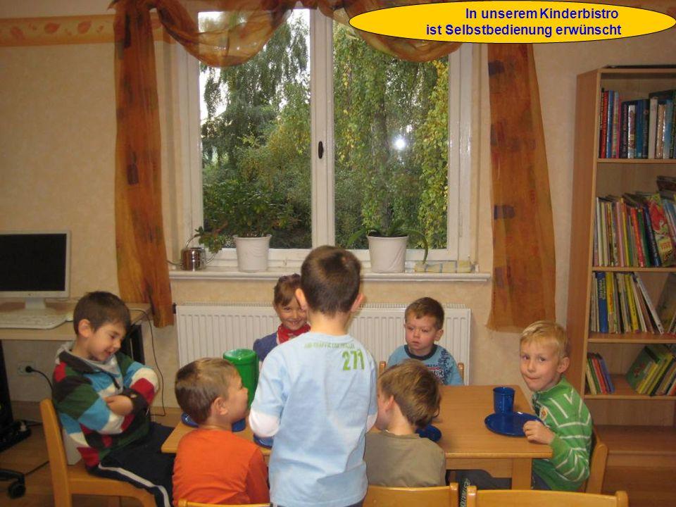 In unserem Kinderbistro ist Selbstbedienung erwünscht