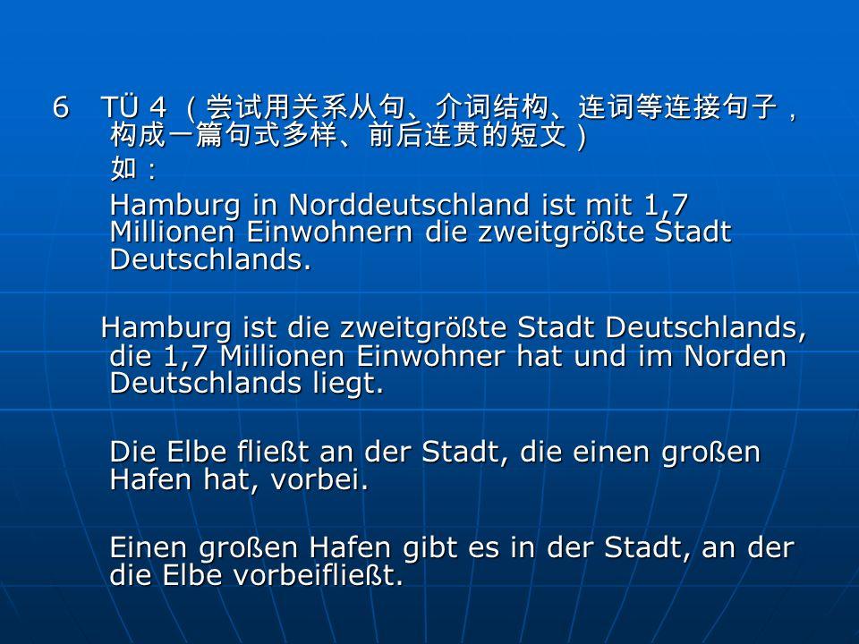6T Ü 4 6T Ü 4 Hamburg in Norddeutschland ist mit 1,7 Millionen Einwohnern die zweitgr öß te Stadt Deutschlands. Hamburg ist die zweitgr öß te Stadt De