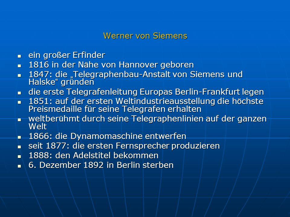 Werner von Siemens ein gro ß er Erfinder ein gro ß er Erfinder 1816 in der N ä he von Hannover geboren 1816 in der N ä he von Hannover geboren 1847: d
