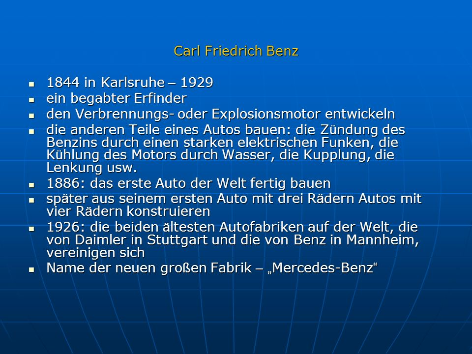 Carl Friedrich Benz 1844 in Karlsruhe – 1929 1844 in Karlsruhe – 1929 ein begabter Erfinder ein begabter Erfinder den Verbrennungs- oder Explosionsmot