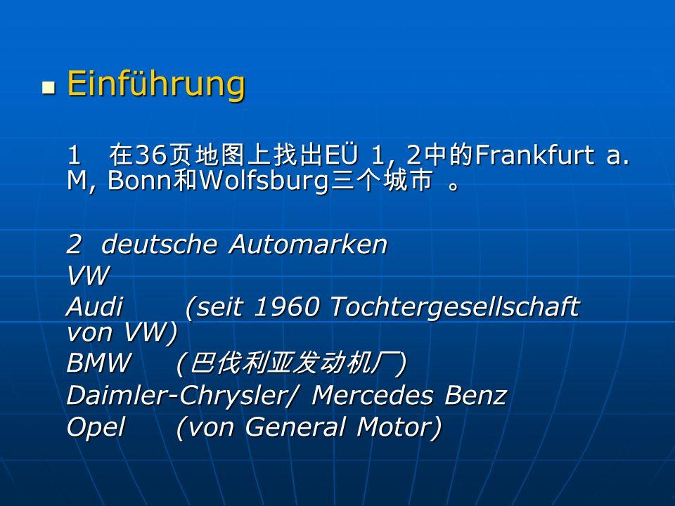 Einf ü hrung Einf ü hrung 1 36 E Ü 1, 2 Frankfurt a. M, Bonn Wolfsburg 1 36 E Ü 1, 2 Frankfurt a. M, Bonn Wolfsburg 2 deutsche Automarken VW Audi (sei