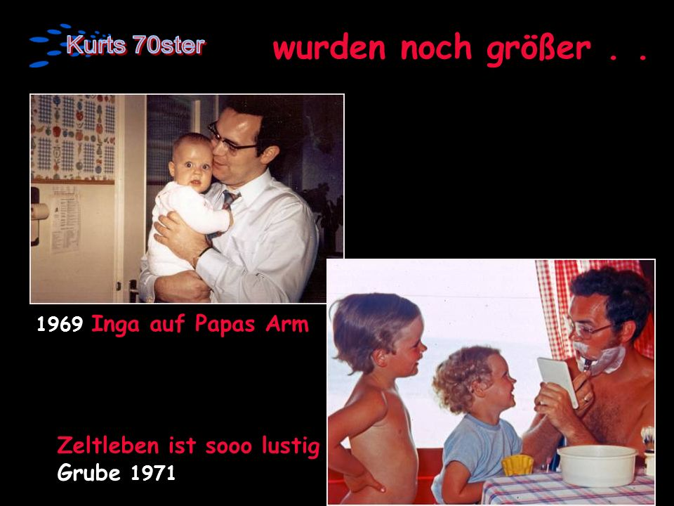 wurden noch größer.. 1969 Inga auf Papas Arm Zeltleben ist sooo lustig Grube 1971