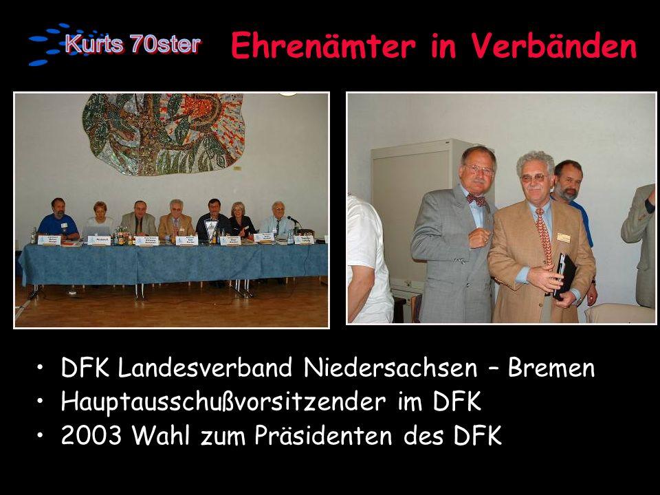 Ehrenämter in Verbänden DFK Landesverband Niedersachsen – Bremen Hauptausschußvorsitzender im DFK 2003 Wahl zum Präsidenten des DFK