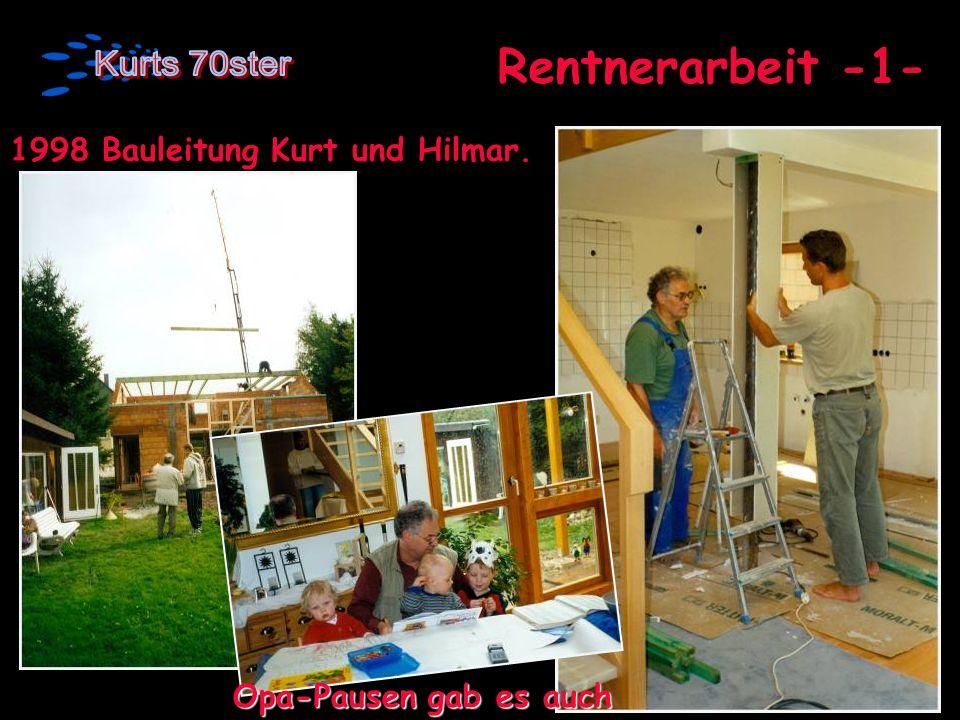 Rentnerarbeit -1- 1998 Bauleitung Kurt und Hilmar. Opa-Pausen gab es auch