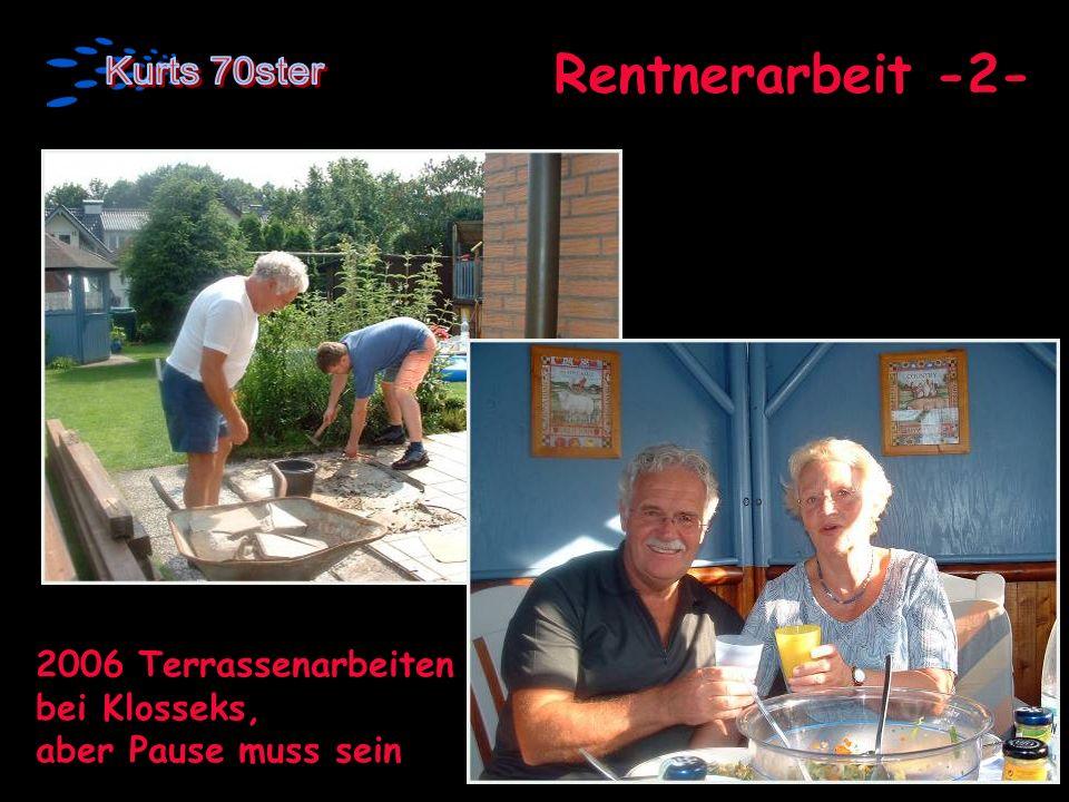 Rentnerarbeit -2- 2006 Terrassenarbeiten bei Klosseks, aber Pause muss sein