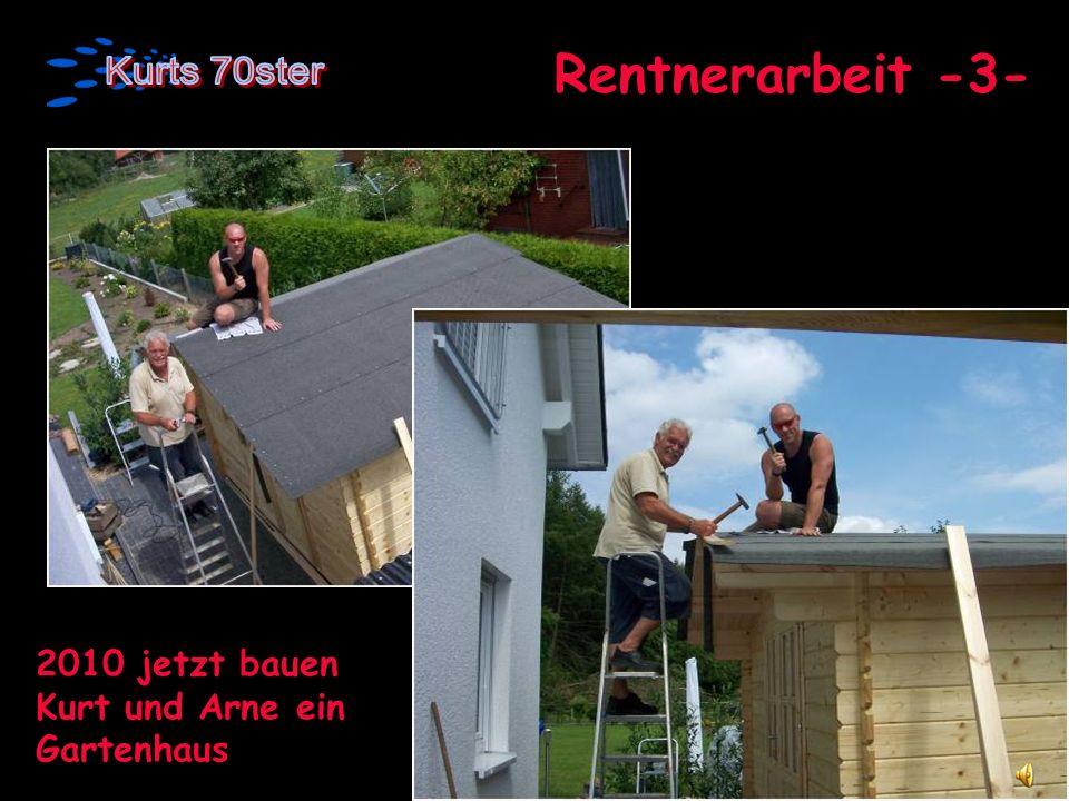 Rentnerarbeit -3- 2010 jetzt bauen Kurt und Arne ein Gartenhaus