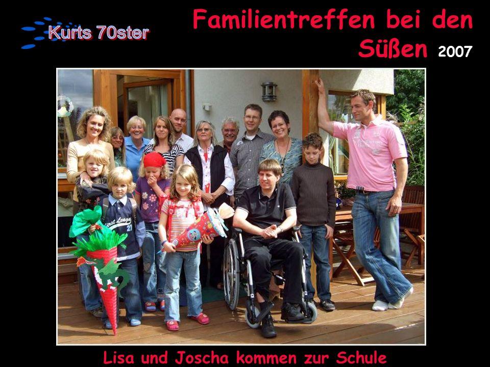Familientreffen bei den Süßen 2007 Lisa und Joscha kommen zur Schule