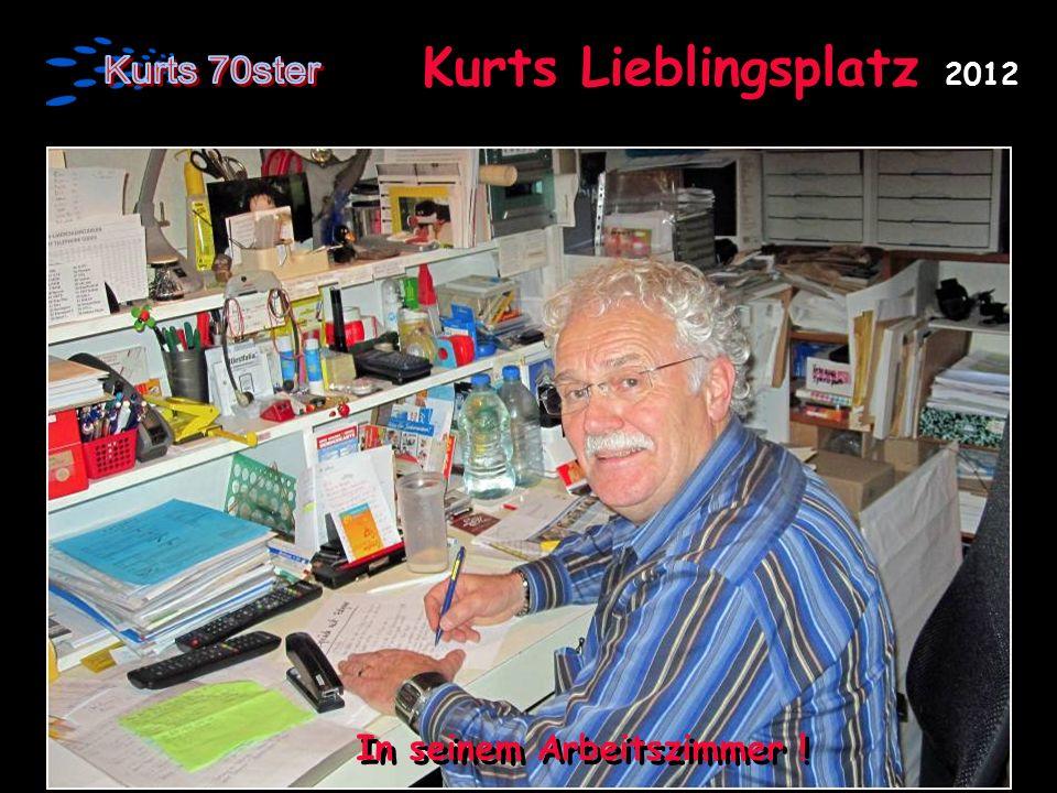 Kurts Lieblingsplatz 2012 In seinem Arbeitszimmer !