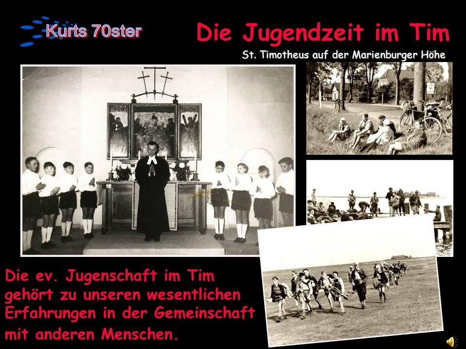 Die Jugendzeit im Tim Die ev. Jugenschaft im Tim gehört zu unseren wesentlichen Erfahrungen in der Gemeinschaft mit anderen Menschen. St. Timotheus au