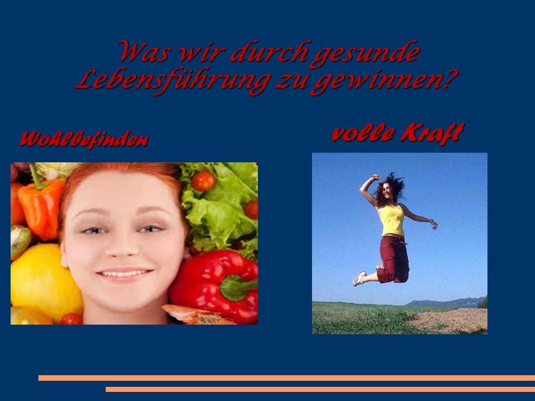 volle Kraft Wohlbefinden Was wir durch gesunde Lebensführung zu gewinnen?