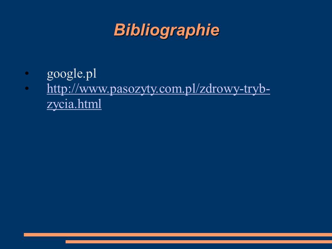 Bibliographie google.pl http://www.pasozyty.com.pl/zdrowy-tryb- zycia.htmlhttp://www.pasozyty.com.pl/zdrowy-tryb- zycia.html