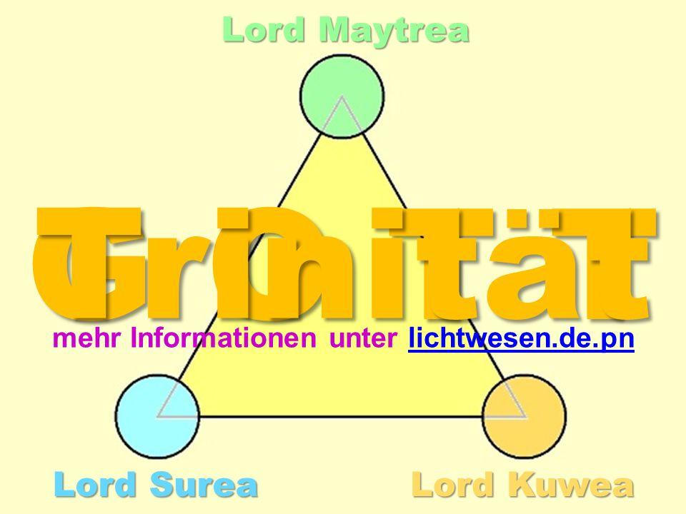 Lord Surea Lord Maytrea Lord Kuwea G O T T Trinität mehr Informationen unter lichtwesen.de.pn