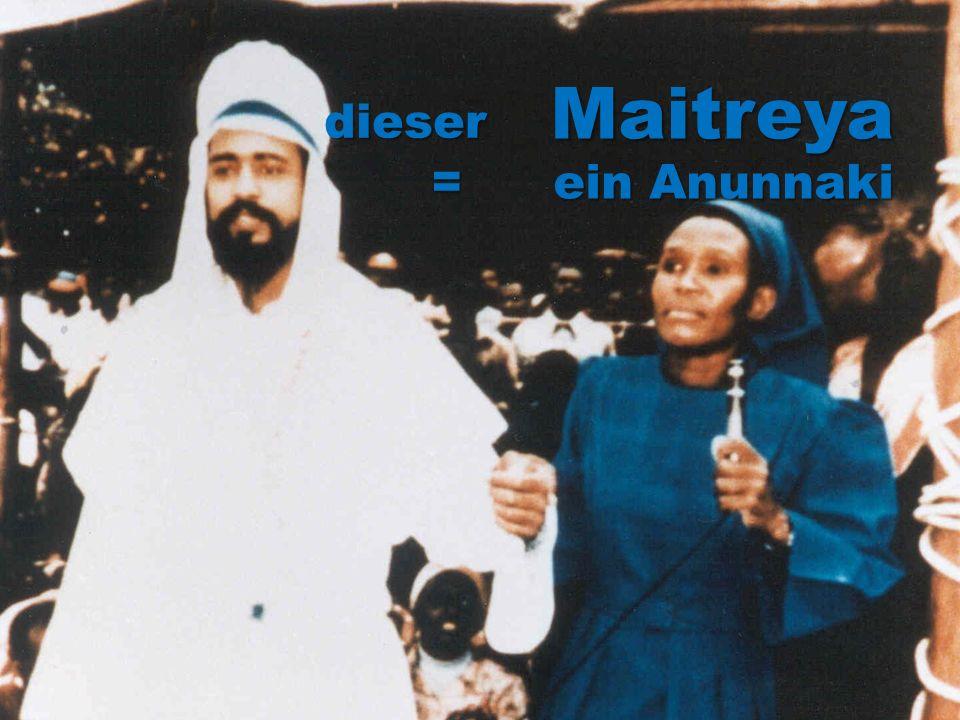 Maitreya ein Anunnaki dieser =