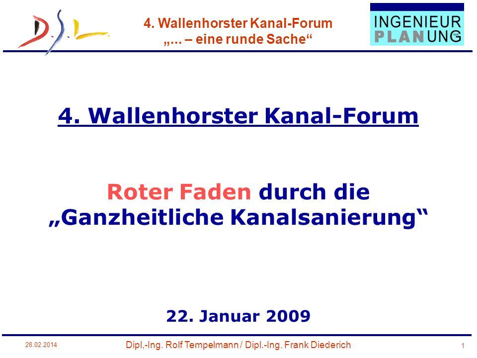 4. Wallenhorster Kanal-Forum... – eine runde Sache 1 Dipl,-Ing. Rolf Tempelmann / Dipl.-Ing. Frank Diederich 28.02.2014 4. Wallenhorster Kanal-Forum R
