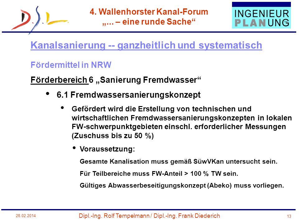 Dipl.-Ing. Rolf Tempelmann / Dipl.-Ing. Frank Diederich 4. Wallenhorster Kanal-Forum... – eine runde Sache 28.02.2014 13 Fördermittel in NRW Förderber