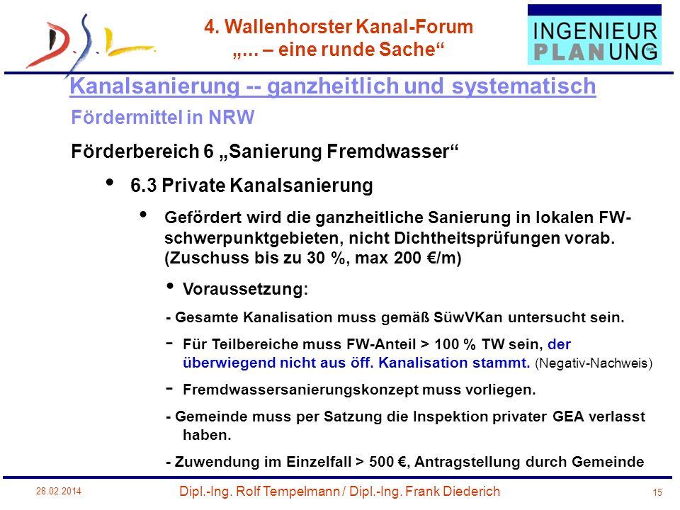 Dipl.-Ing. Rolf Tempelmann / Dipl.-Ing. Frank Diederich 4. Wallenhorster Kanal-Forum... – eine runde Sache 28.02.2014 15 Fördermittel in NRW Förderber