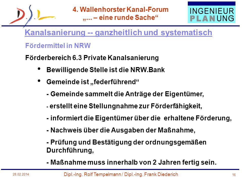 Dipl.-Ing. Rolf Tempelmann / Dipl.-Ing. Frank Diederich 4. Wallenhorster Kanal-Forum... – eine runde Sache 28.02.2014 16 Fördermittel in NRW Förderber