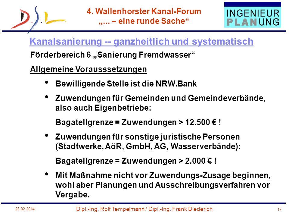 Dipl.-Ing. Rolf Tempelmann / Dipl.-Ing. Frank Diederich 4. Wallenhorster Kanal-Forum... – eine runde Sache 28.02.2014 17 Förderbereich 6 Sanierung Fre
