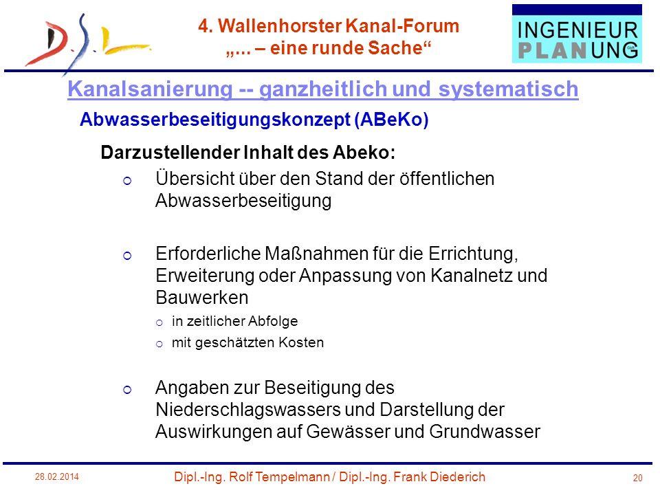 Dipl.-Ing. Rolf Tempelmann / Dipl.-Ing. Frank Diederich 4. Wallenhorster Kanal-Forum... – eine runde Sache 28.02.2014 20 Abwasserbeseitigungskonzept (
