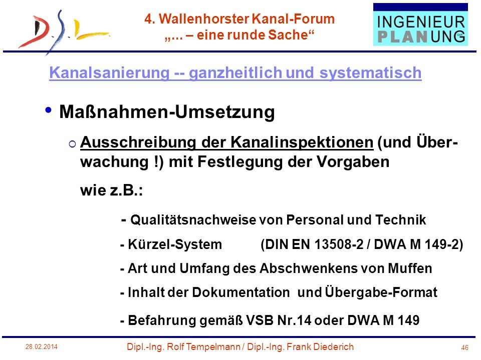 Dipl.-Ing. Rolf Tempelmann / Dipl.-Ing. Frank Diederich 4. Wallenhorster Kanal-Forum... – eine runde Sache 28.02.2014 46 Maßnahmen-Umsetzung Ausschrei