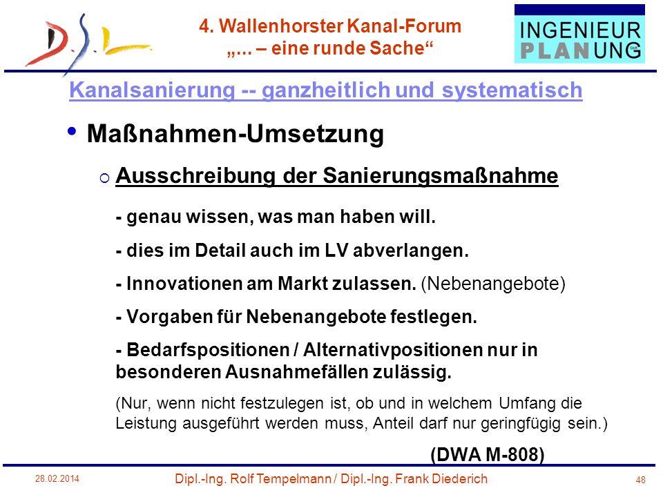 Dipl.-Ing. Rolf Tempelmann / Dipl.-Ing. Frank Diederich 4. Wallenhorster Kanal-Forum... – eine runde Sache 28.02.2014 48 Maßnahmen-Umsetzung Ausschrei