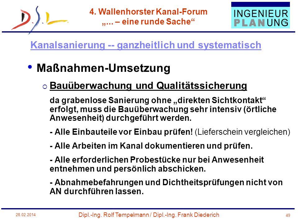 Dipl.-Ing. Rolf Tempelmann / Dipl.-Ing. Frank Diederich 4. Wallenhorster Kanal-Forum... – eine runde Sache 28.02.2014 49 Maßnahmen-Umsetzung Bauüberwa
