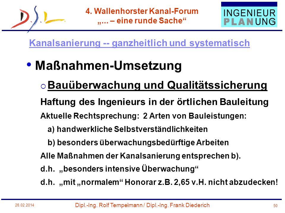 Dipl.-Ing. Rolf Tempelmann / Dipl.-Ing. Frank Diederich 4. Wallenhorster Kanal-Forum... – eine runde Sache 28.02.2014 50 Maßnahmen-Umsetzung Bauüberwa