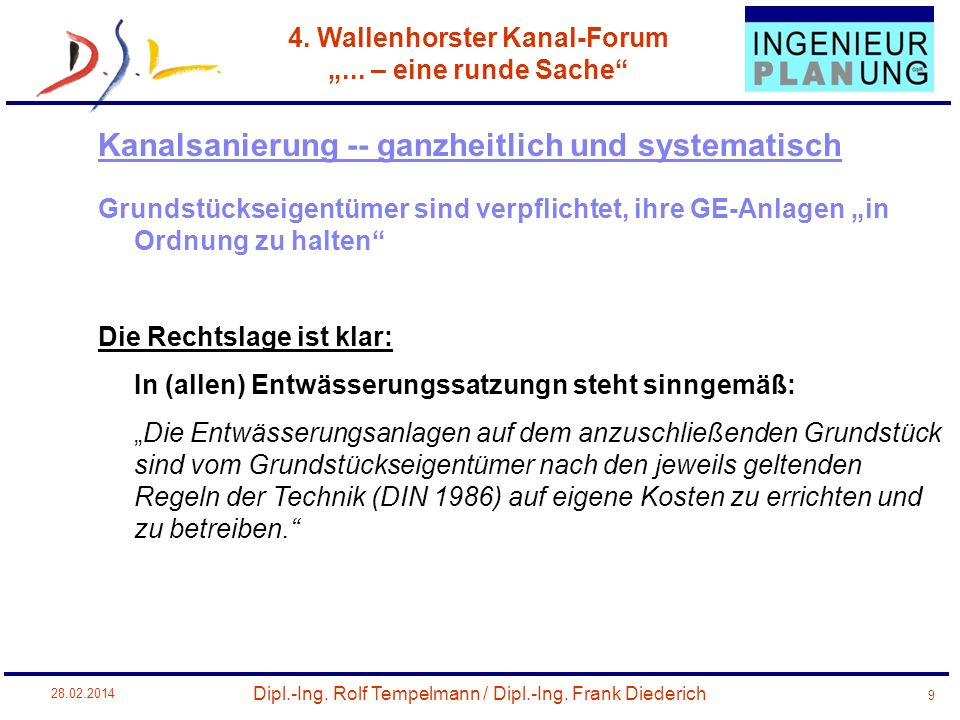 Dipl.-Ing. Rolf Tempelmann / Dipl.-Ing. Frank Diederich 4. Wallenhorster Kanal-Forum... – eine runde Sache 28.02.2014 9 Grundstückseigentümer sind ver