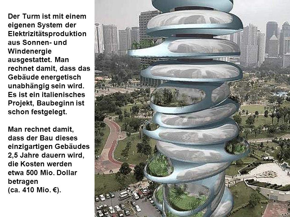 Der Turm ist mit einem eigenen System der Elektrizitätsproduktion aus Sonnen- und Windenergie ausgestattet. Man rechnet damit, dass das Gebäude energe