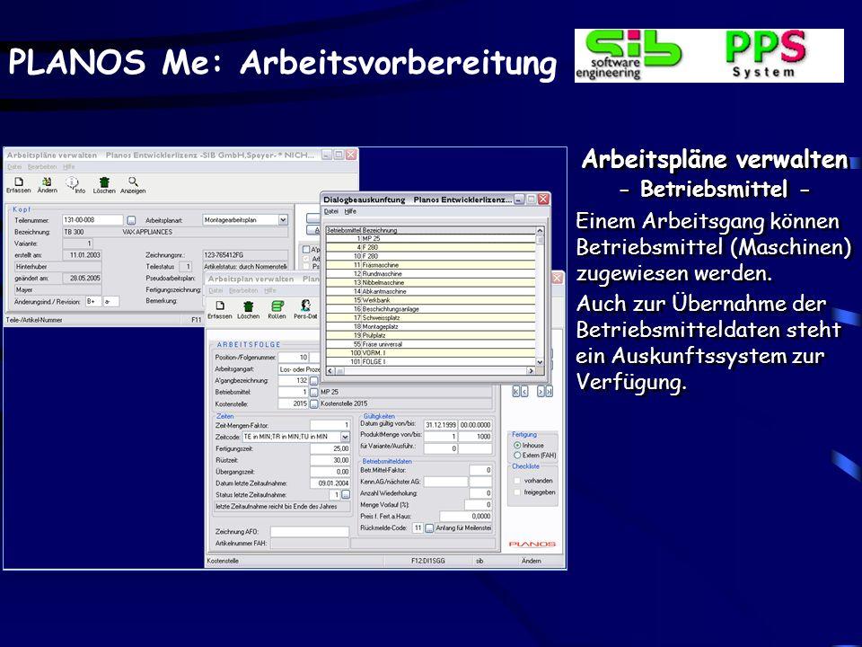 PLANOS Me: Arbeitsvorbereitung Arbeitspläne verwalten - Betriebsmittel - Einem Arbeitsgang können Betriebsmittel (Maschinen) zugewiesen werden.