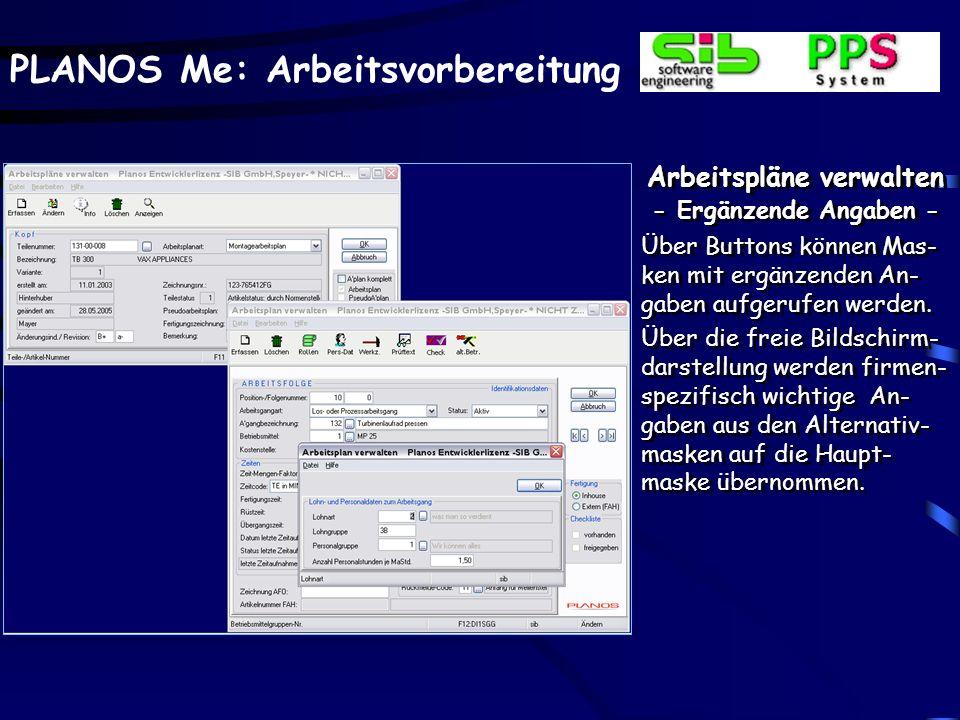 PLANOS Me: Arbeitsvorbereitung Arbeitspläne verwalten - Ergänzende Angaben - Über Buttons können Mas- ken mit ergänzenden An- gaben aufgerufen werden.