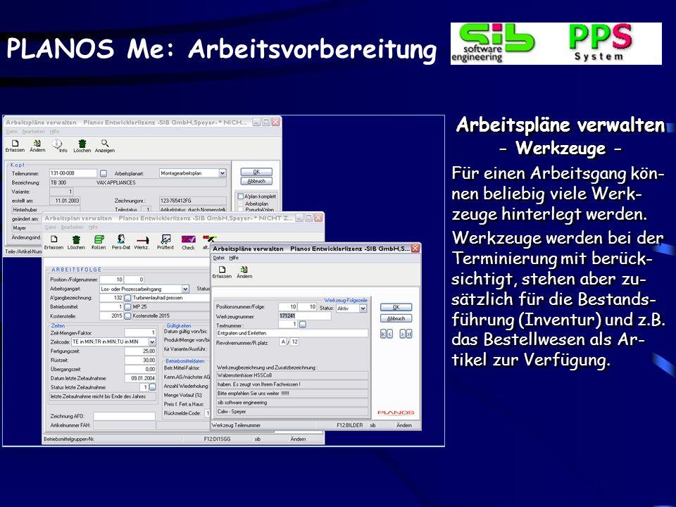 PLANOS Me: Arbeitsvorbereitung Arbeitspläne verwalten - Werkzeuge - Für einen Arbeitsgang kön- nen beliebig viele Werk- zeuge hinterlegt werden.