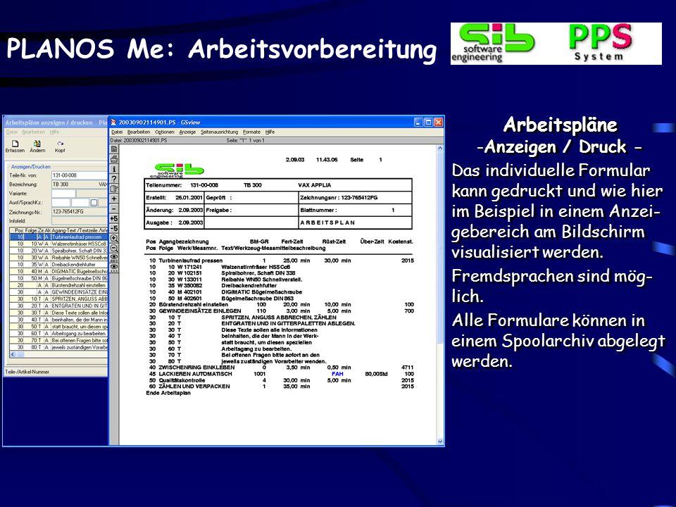 PLANOS Me: Arbeitsvorbereitung Arbeitspläne -Anzeigen / Druck - Das individuelle Formular kann gedruckt und wie hier im Beispiel in einem Anzei- gebereich am Bildschirm visualisiert werden.