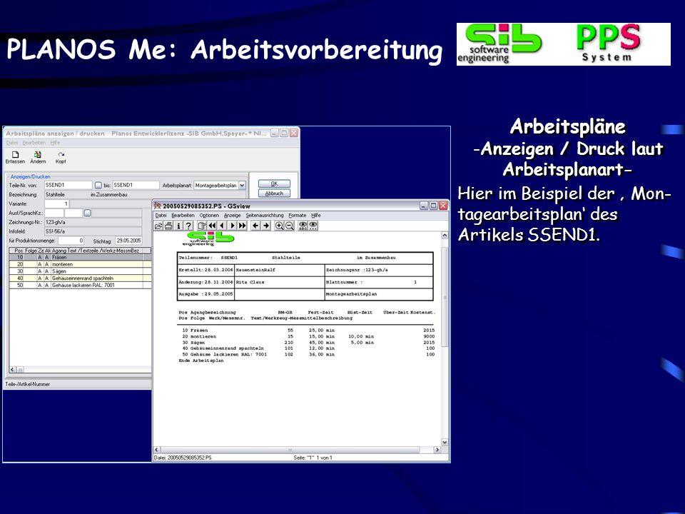 PLANOS Me: Arbeitsvorbereitung Arbeitspläne -Anzeigen / Druck laut Arbeitsplanart- Hier im Beispiel der Mon- tagearbeitsplan des Artikels SSEND1.