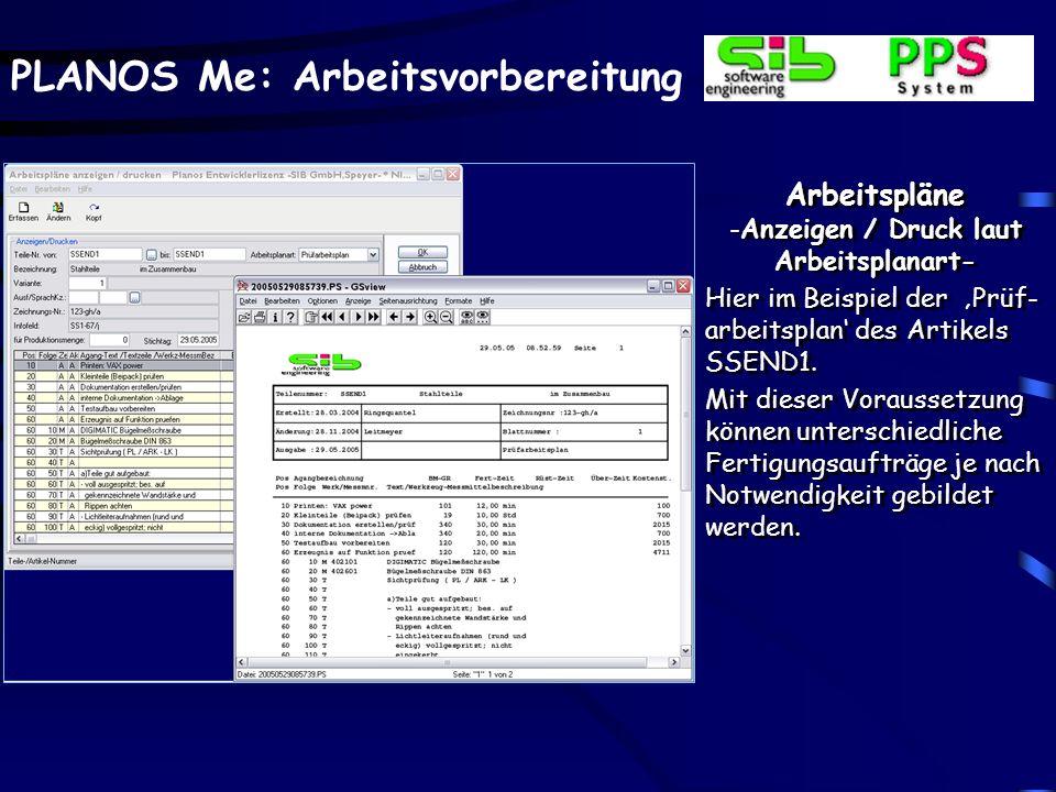 PLANOS Me: Arbeitsvorbereitung Arbeitspläne -Anzeigen / Druck laut Arbeitsplanart- Hier im Beispiel der Prüf- arbeitsplan des Artikels SSEND1.