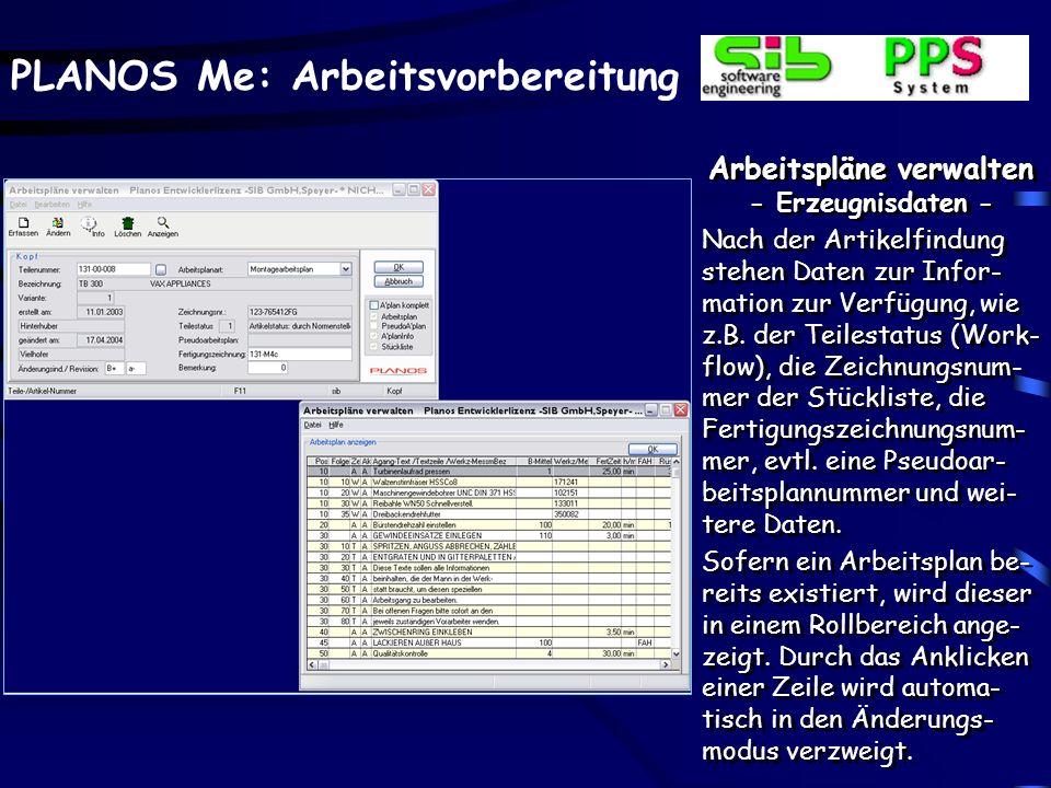 PLANOS Me: Arbeitsvorbereitung Arbeitspläne verwalten - Erzeugnisdaten - Nach der Artikelfindung stehen Daten zur Infor- mation zur Verfügung, wie z.B.