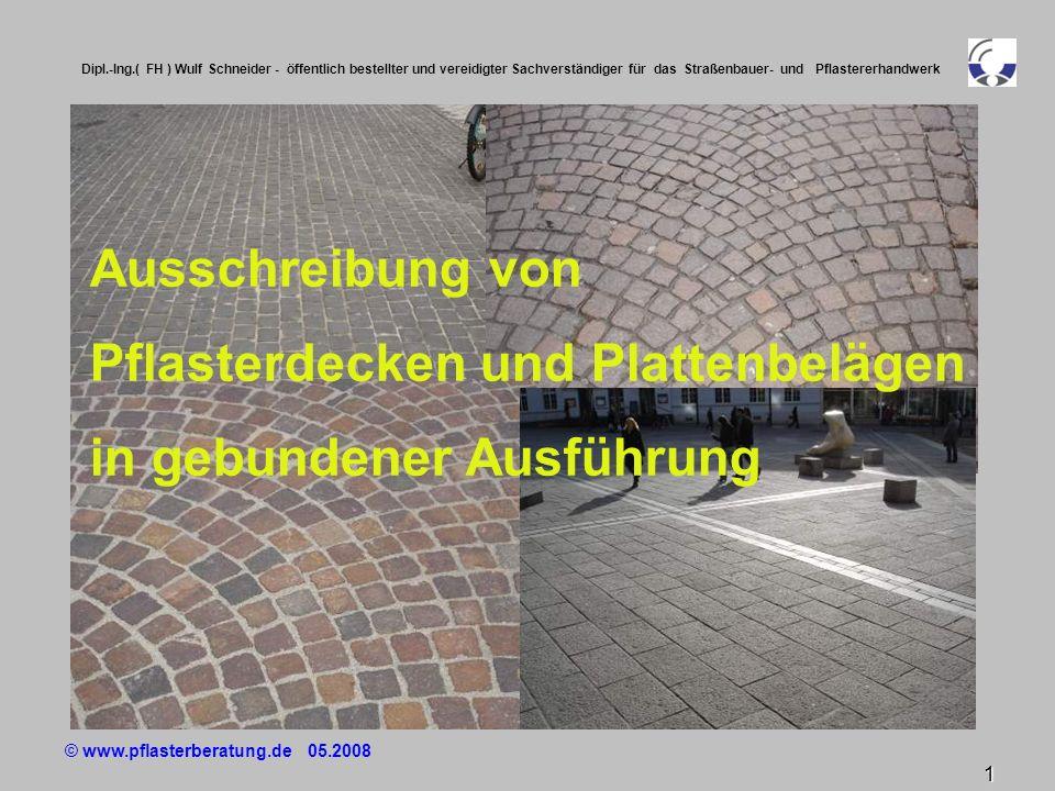 © www.pflasterberatung.de 05.2008 52 Dipl.-Ing.( FH ) Wulf Schneider - öffentlich bestellter und vereidigter Sachverständiger für das Straßenbauer- und Pflastererhandwerk Leitbeschreibung Material ( 4 ) Leitbeschreibung Material ( 4 ) Prüfzeugnisse von einem Institut aus einem der Länder in der die europäische Normung eingeführt ist, in deutscher Sprache Prüfzeugnisse von einem Institut aus einem der Länder in der die europäische Normung eingeführt ist, in deutscher Spracheüber Mindestdruckfestigkeit nach Prüfung der Frost-Tausalzwechsel- Widerstandsfähigkeit in Anlehnung an DIN 1367, Teil 6, Anhang B, mit 1 %-Kochsalzlösung, 25 Wechsel, zulässige Absplitterung 2-Masse-%, zulässige Änderung der Druckfestigkeit 20 %, Anforderung nach Prüfung min.
