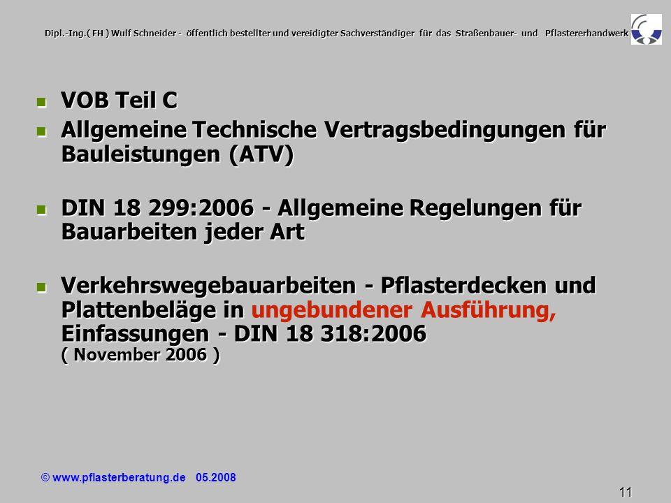 © www.pflasterberatung.de 05.2008 11 Dipl.-Ing.( FH ) Wulf Schneider - öffentlich bestellter und vereidigter Sachverständiger für das Straßenbauer- un