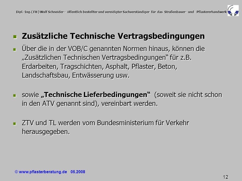 © www.pflasterberatung.de 05.2008 12 Dipl.-Ing.( FH ) Wulf Schneider - öffentlich bestellter und vereidigter Sachverständiger für das Straßenbauer- un
