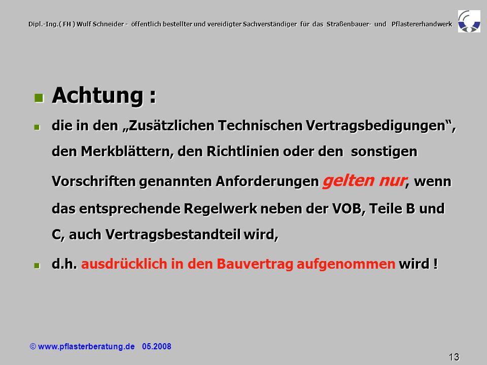 © www.pflasterberatung.de 05.2008 13 Dipl.-Ing.( FH ) Wulf Schneider - öffentlich bestellter und vereidigter Sachverständiger für das Straßenbauer- un