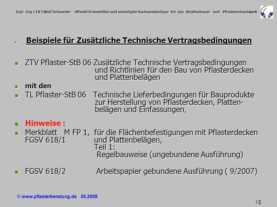 © www.pflasterberatung.de 05.2008 15 Dipl.-Ing.( FH ) Wulf Schneider - öffentlich bestellter und vereidigter Sachverständiger für das Straßenbauer- un