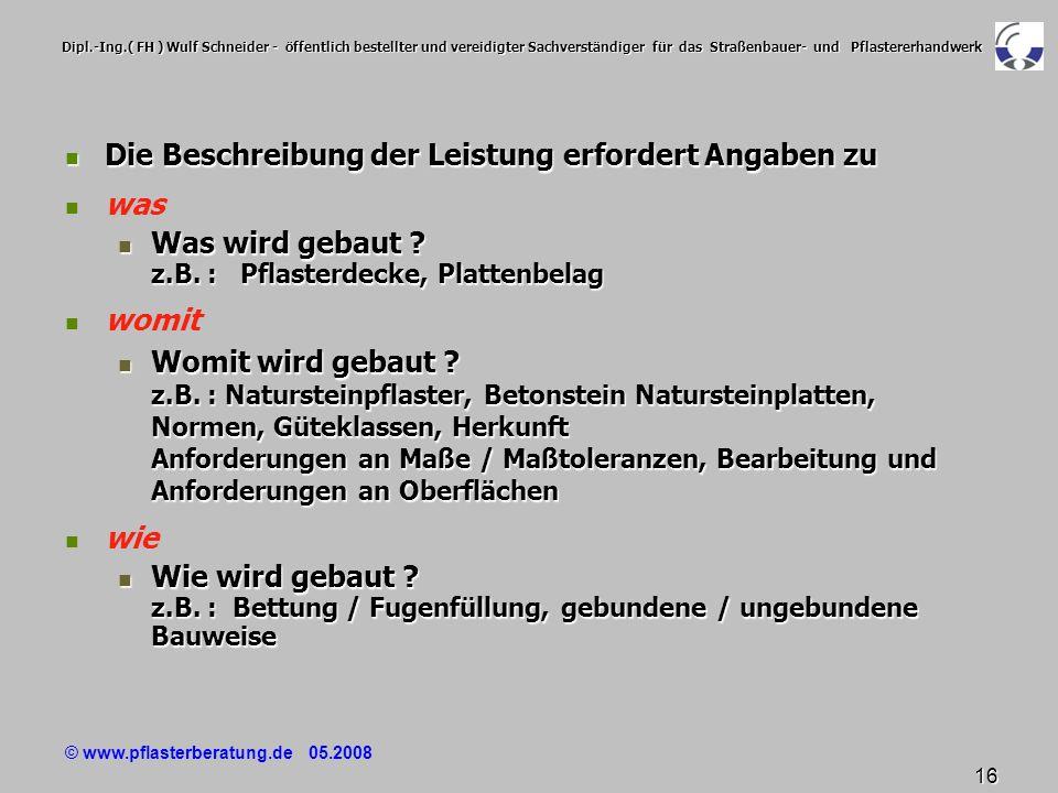 © www.pflasterberatung.de 05.2008 16 Dipl.-Ing.( FH ) Wulf Schneider - öffentlich bestellter und vereidigter Sachverständiger für das Straßenbauer- un
